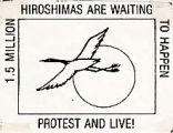 1.5 Million Hiroshimas are Waiting to Happen Protest and Live!