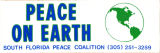 Peace on Earth. South Florida Peace Coalition (305) 251 - 3259