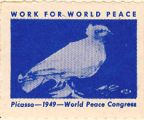 Work for World Peace; Picasso - 1949 - World Peace Congress.