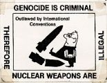 Genocide is Criminal, Therefore Nuclear Weapons Are Illegal; Outlawed by International Conventions
