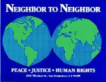 Neighbor to Neighbor; Peace; Justice; Human Rights