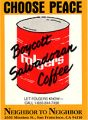 Choose Peace; Boycott Salvadoran Coffee; Let Folgers Know; Call 1-800-344-7490; Neighbor to...