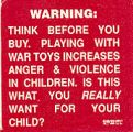 Warning: Think Before You Buy; Playing With War Toys Increases Anger & Violence in Children;...