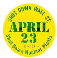 April 23; Shut Down Wall St.; Shut Down Nuclear Plants