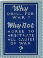Why Drill for War? Why Not Agree to Arbitrate All Causes of War?