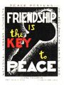Friendship Is the Key to Peace