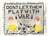 Don't Let Them Play With War