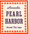 Remember Pearl Harbor; Smash the Japs