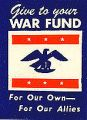 Give To Your War Fund; For Our Own -- For Our Allies