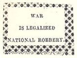 War Is Legalized National Robbery